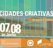 Cidades Criativas, da teoria à prática - Rede CEMEC, 07-08 Jun 2014