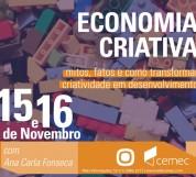 Economia Criativa - mitos, fatos e como transformar criatividade em desenvolvimento - Rede CEMEC, 15 e 16 Nov 2014