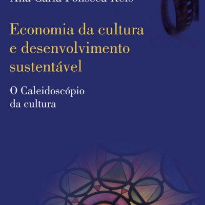 Economia da cultura e desenvolvimento sustentável – o caleidoscópio da cultura