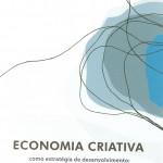 Economia criativa como estrategia de desenvolvimento – uma visão dos países em desenvolvimento