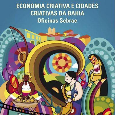Economia criativa e cidades criativas da Bahia – oficinas Sebrae