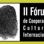 II Fórum de Cooperação Cultural Internacional
